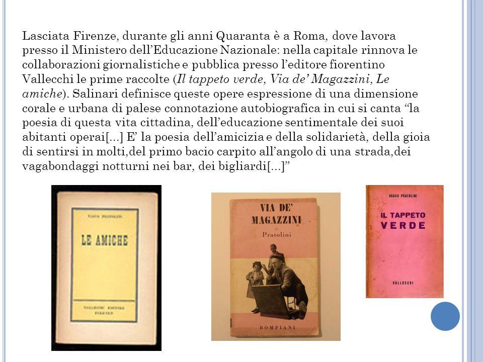 Lasciata Firenze, durante gli anni Quaranta è a Roma, dove lavora presso il Ministero dell'Educazione Nazionale: nella capitale rinnova le collaborazi