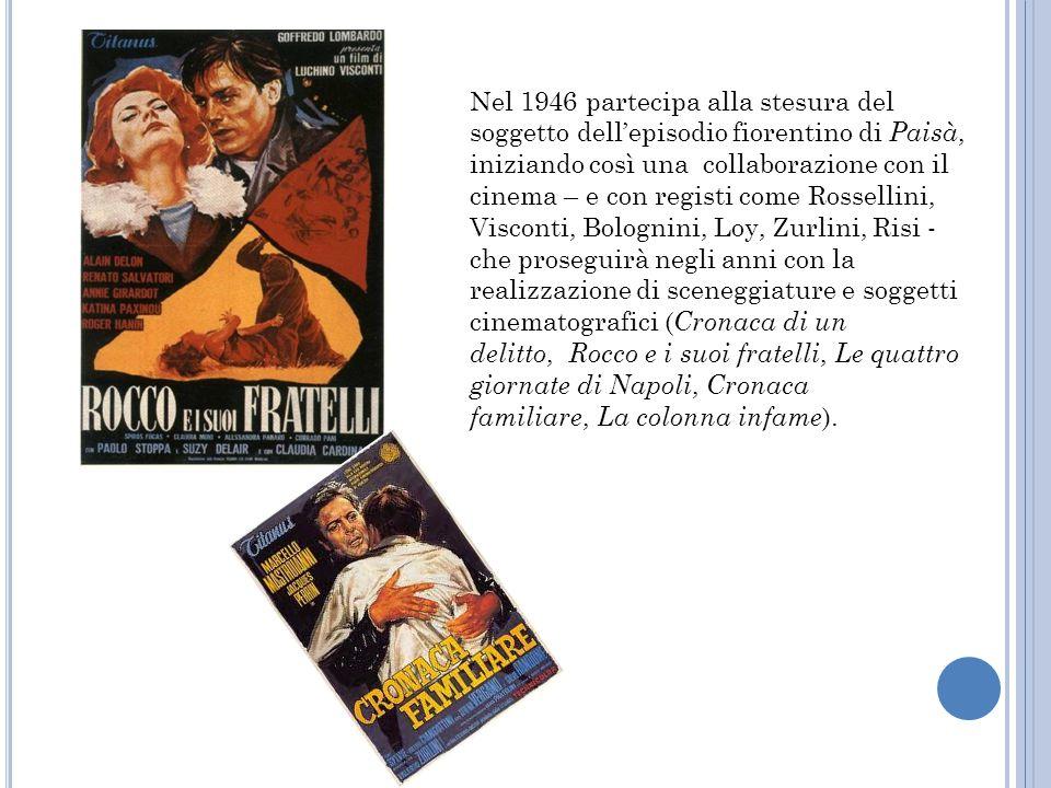 Nel 1946 partecipa alla stesura del soggetto dell'episodio fiorentino di Paisà, iniziando così una collaborazione con il cinema – e con registi come R