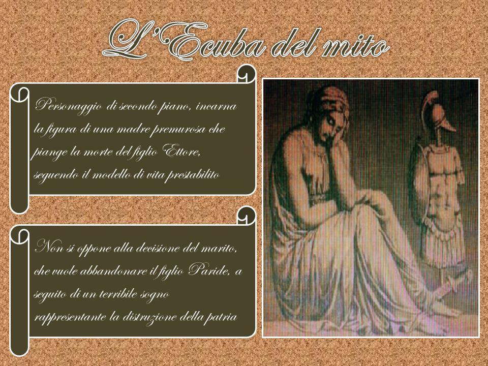 Personaggio di secondo piano, incarna la figura di una madre premurosa che piange la morte del figlio Ettore, seguendo il modello di vita prestabilito