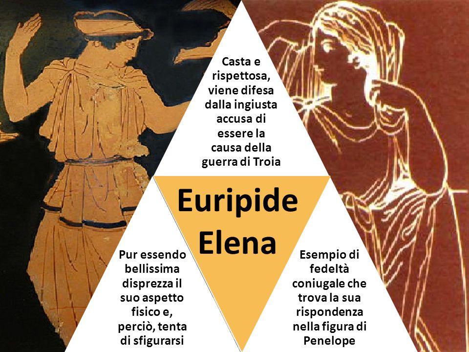 Casta e rispettosa, viene difesa dalla ingiusta accusa di essere la causa della guerra di Troia Pur essendo bellissima disprezza il suo aspetto fisico