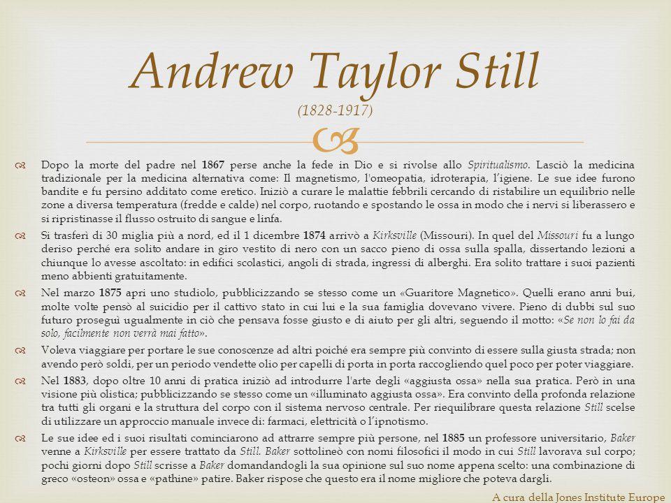  Andrew Taylor Still (1828-1917) Still nacque a Lee County, in Virginia, il 6 agosto 1828, figlio di un pastore metodista e medico. In giovane età St