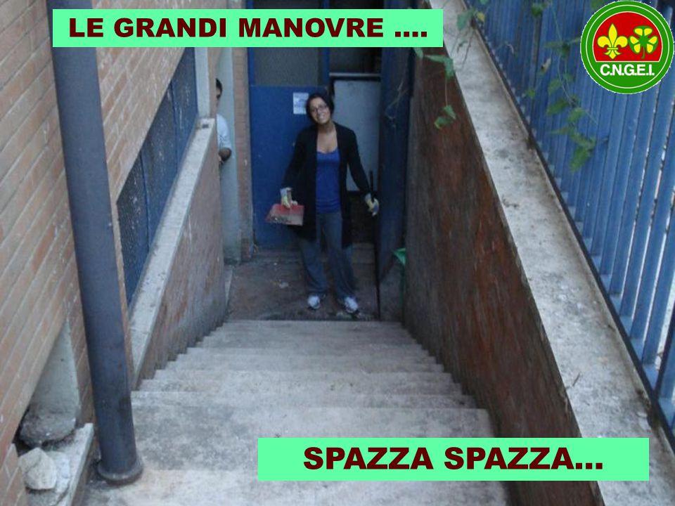 SCAVA SCAVA… SPAZZA SPAZZA… LE GRANDI MANOVRE ….