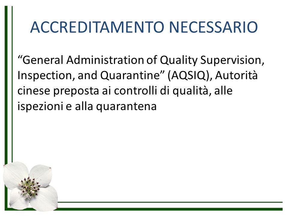 """ACCREDITAMENTO NECESSARIO """"General Administration of Quality Supervision, Inspection, and Quarantine"""" (AQSIQ), Autorità cinese preposta ai controlli d"""