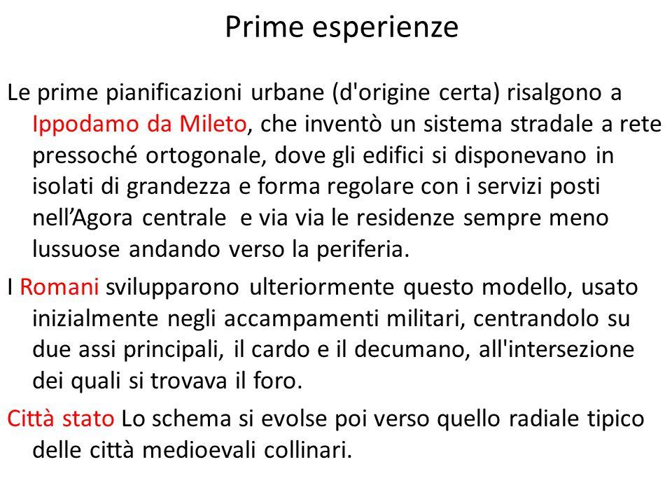 Le prime idee urbanistiche moderne si hanno nel Rinascimento, in Italia e in particolare a Ferrara, con la costruzione dell Addizione Erculea (1492) di Biagio Rossetti che progetta la prima pianificazione urbana moderna con ampi viali funzionali sia per i cittadini che per gli eserciti.