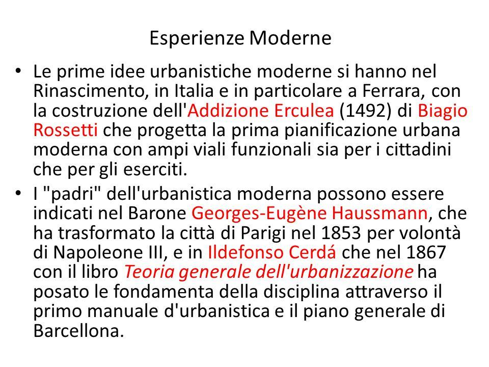 Le prime idee urbanistiche moderne si hanno nel Rinascimento, in Italia e in particolare a Ferrara, con la costruzione dell'Addizione Erculea (1492) d