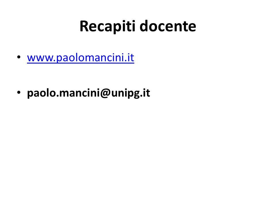 Recapiti docente www.paolomancini.it paolo.mancini@unipg.it