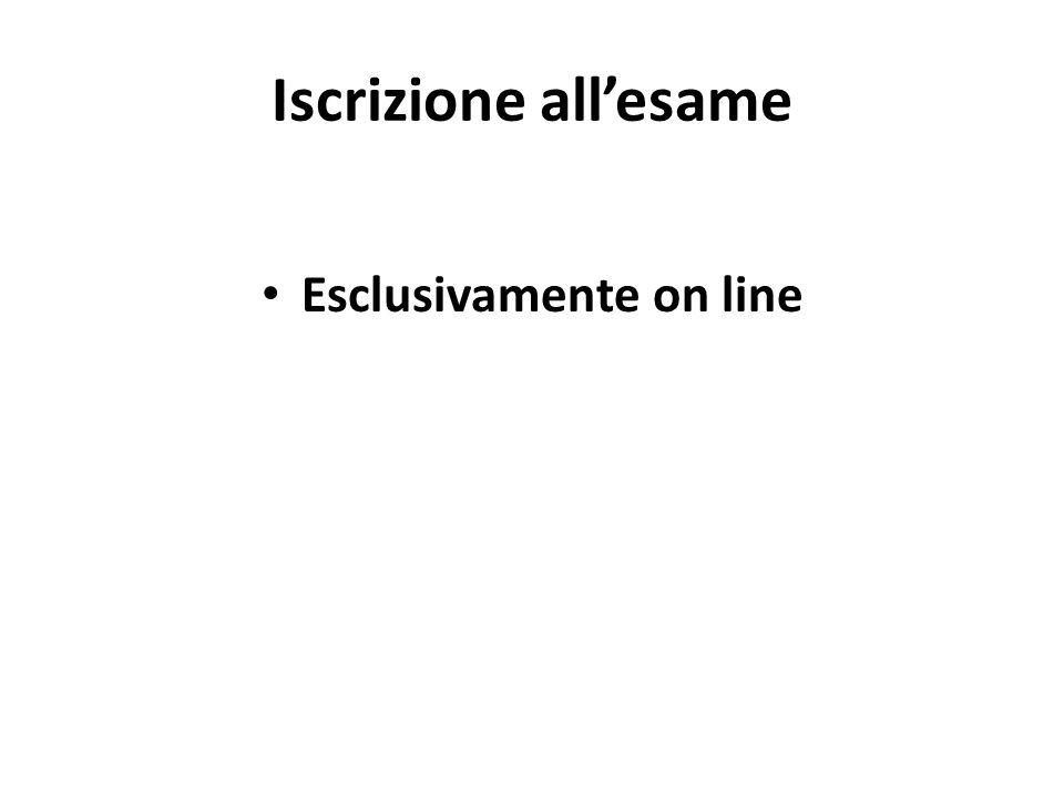 Iscrizione all'esame Esclusivamente on line
