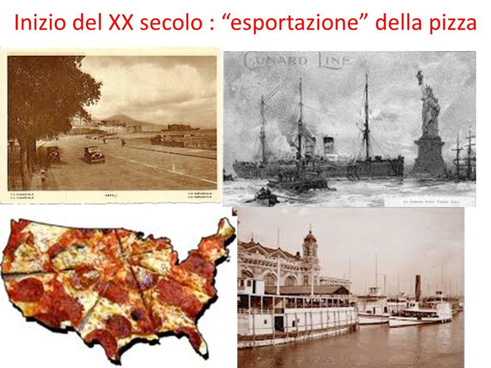 Inizio del XX secolo : esportazione della pizza