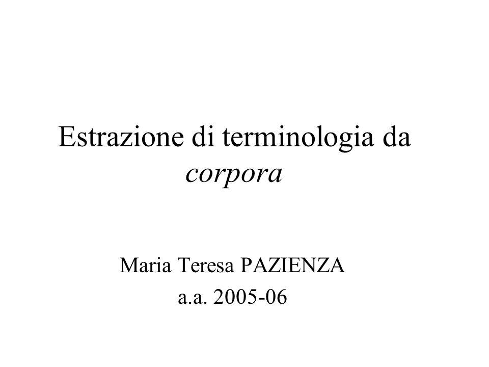 Estrazione di terminologia da corpora Maria Teresa PAZIENZA a.a. 2005-06