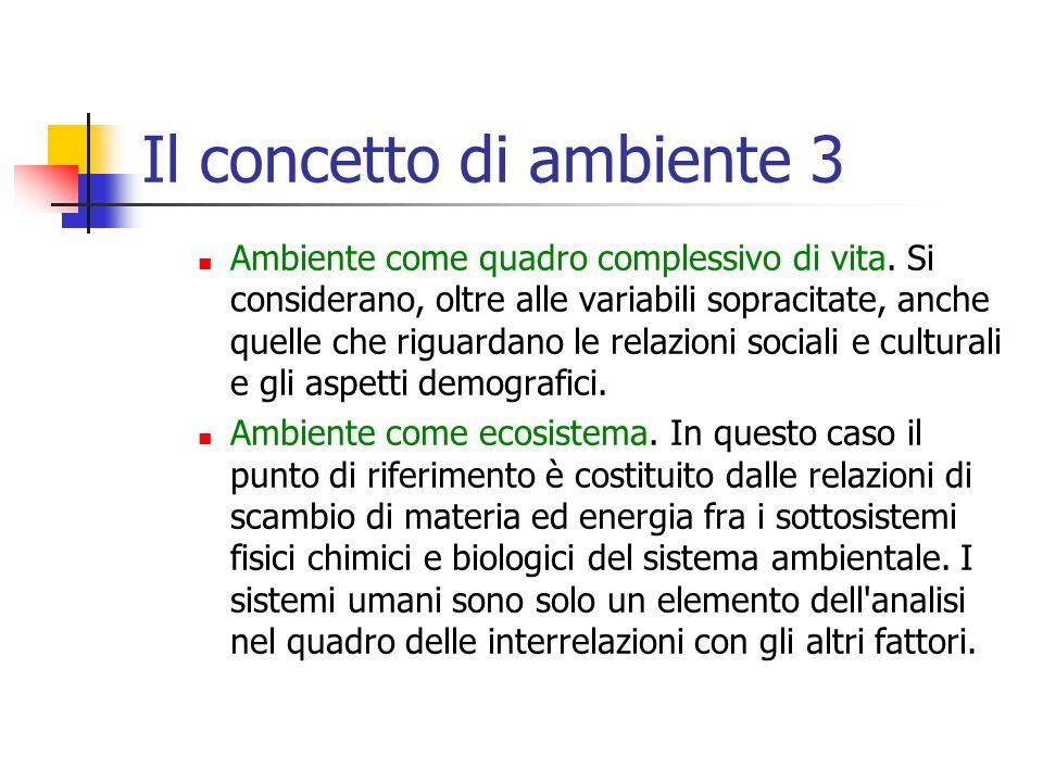 Il concetto di ambiente 3 Ambiente come quadro complessivo di vita.