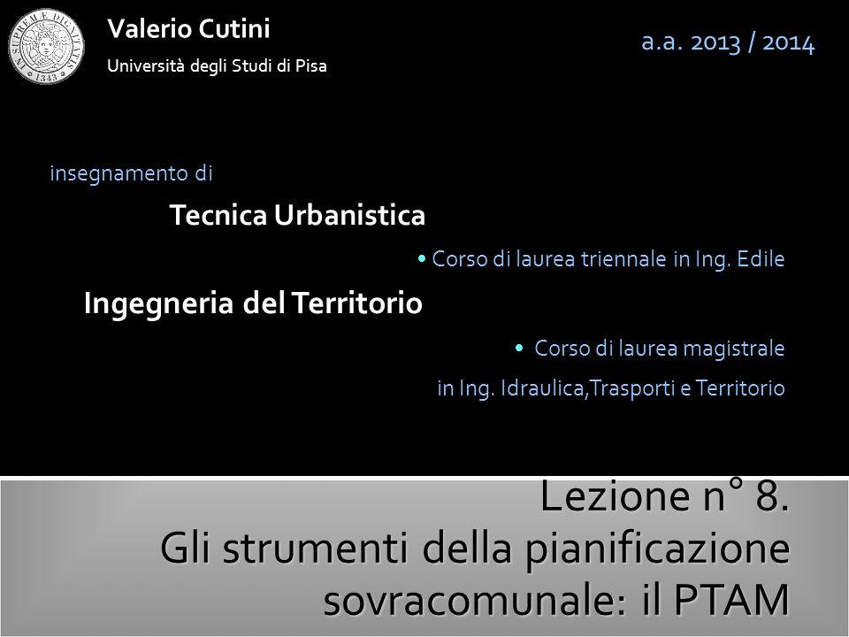 Università degli Studi di Pisa Valerio Cutini insegnamento di Tecnica Urbanistica Corso di laurea triennale in Ing.