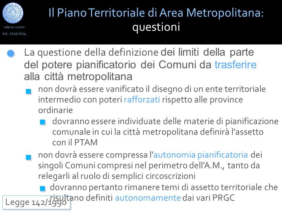 valerio cutini Il Piano Territoriale di Area Metropolitana: questioni a.a. 2013-2014 Legge 142/1990 La questione della definizione dei limiti della pa