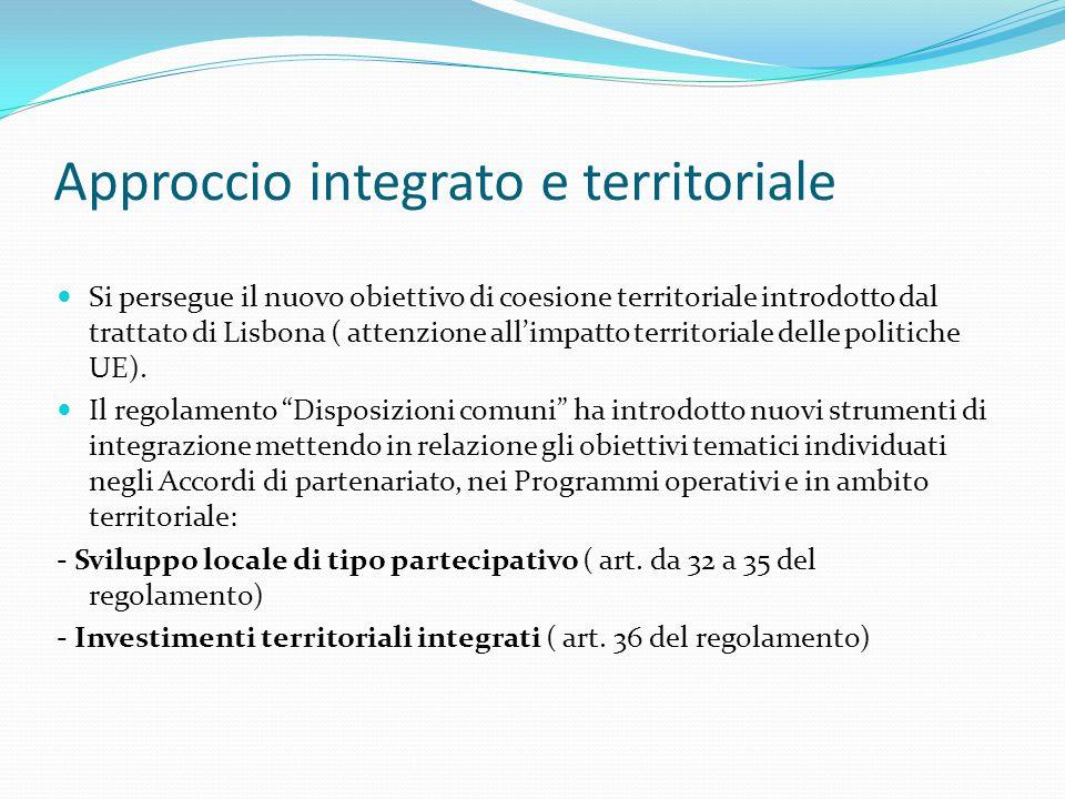 Approccio integrato e territoriale Si persegue il nuovo obiettivo di coesione territoriale introdotto dal trattato di Lisbona ( attenzione all'impatto territoriale delle politiche UE).