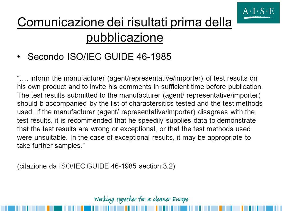 """Comunicazione dei risultati prima della pubblicazione Secondo ISO/IEC GUIDE 46-1985 """"…. inform the manufacturer (agent/representative/importer) of tes"""