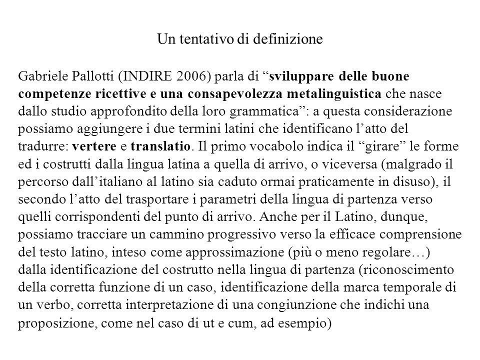 """Un tentativo di definizione Gabriele Pallotti (INDIRE 2006) parla di """"sviluppare delle buone competenze ricettive e una consapevolezza metalinguistica"""