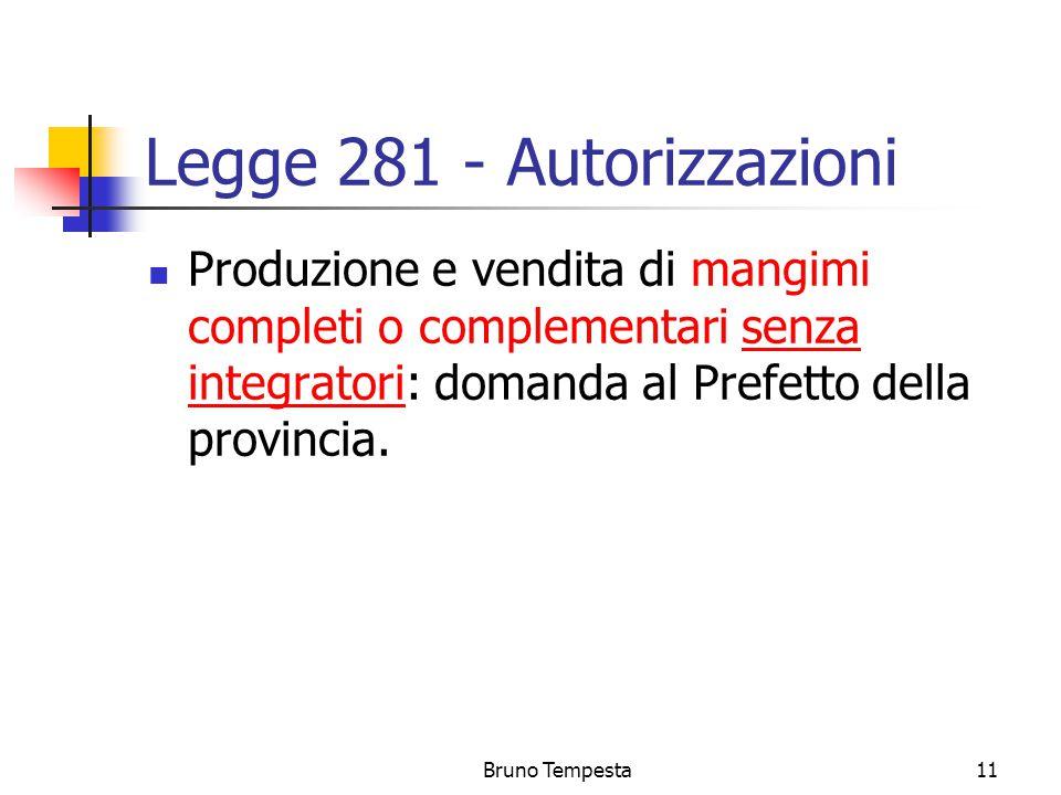 Bruno Tempesta11 Legge 281 - Autorizzazioni Produzione e vendita di mangimi completi o complementari senza integratori: domanda al Prefetto della provincia.