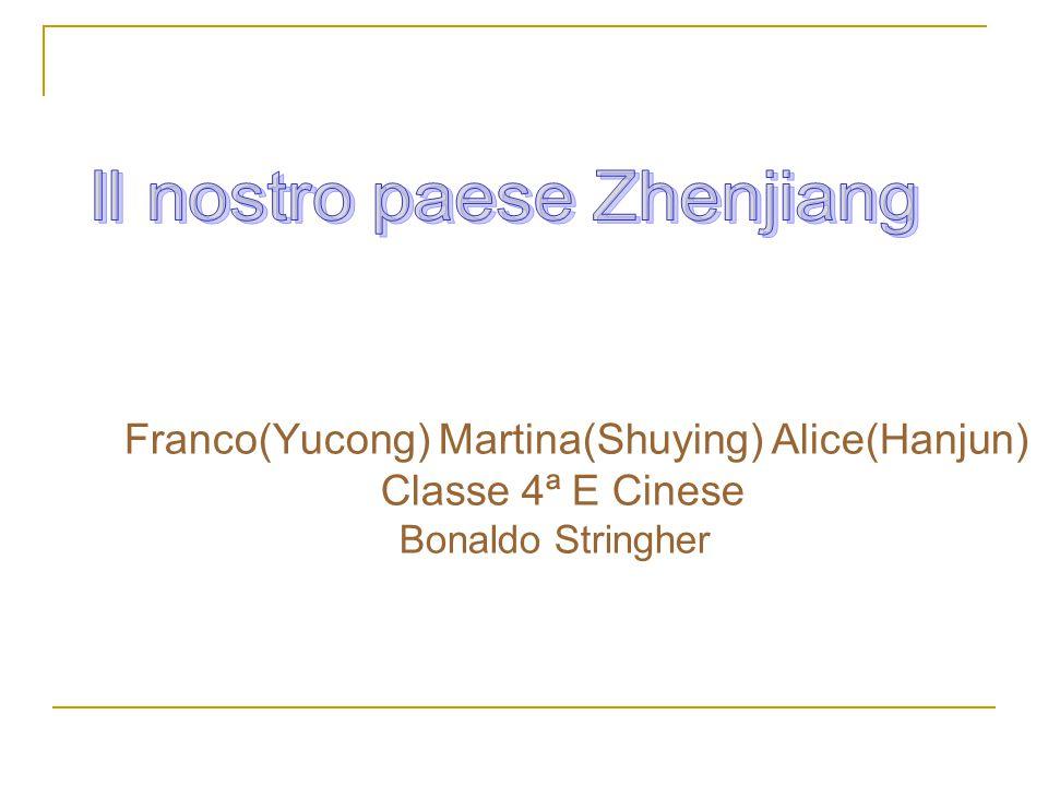Franco(Yucong) Martina(Shuying) Alice(Hanjun) Classe 4ª E Cinese Bonaldo Stringher