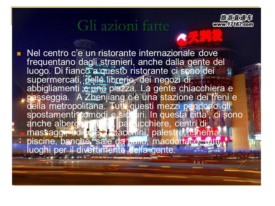 Gli azioni fatte Nel centro c'e un ristorante internazionale dove frequentano dagli stranieri, anche dalla gente del luogo. Di fianco a questo ristora