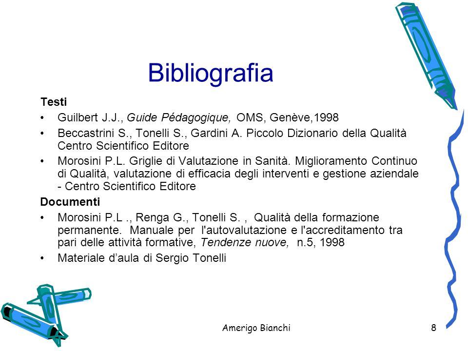 Amerigo Bianchi8 Bibliografia Testi Guilbert J.J., Guide Pédagogique, OMS, Genève,1998 Beccastrini S., Tonelli S., Gardini A.