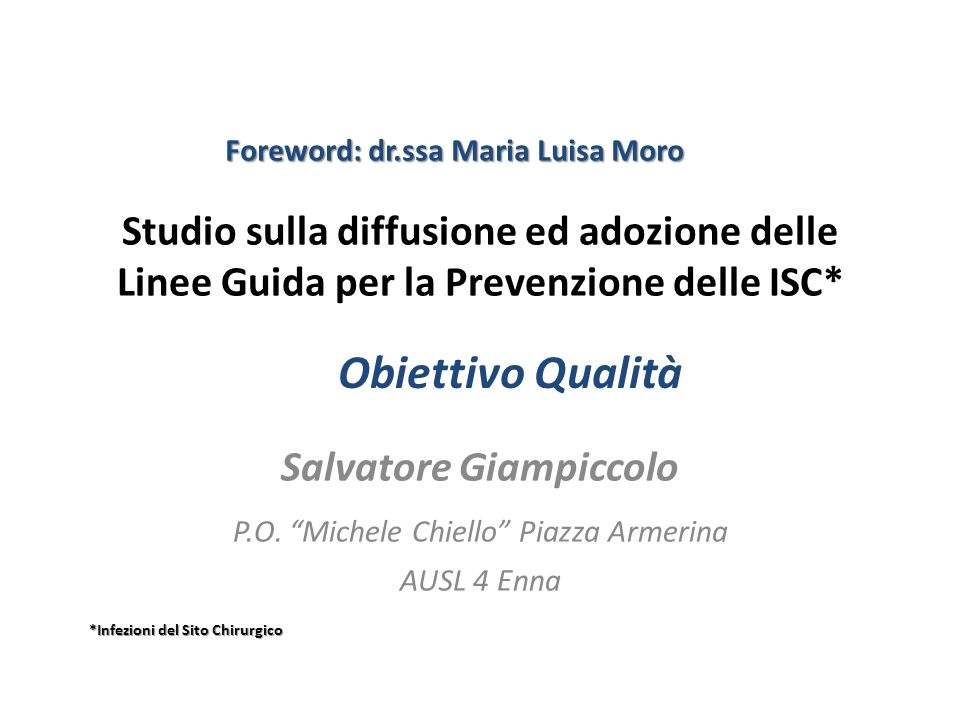 Studio sulla diffusione ed adozione delle Linee Guida per la Prevenzione delle ISC* Salvatore Giampiccolo P.O.