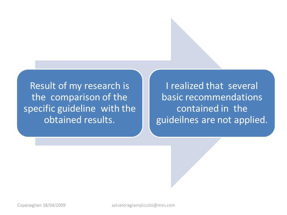 Result of my research is the comparison of the specific guideline with the obtained results.