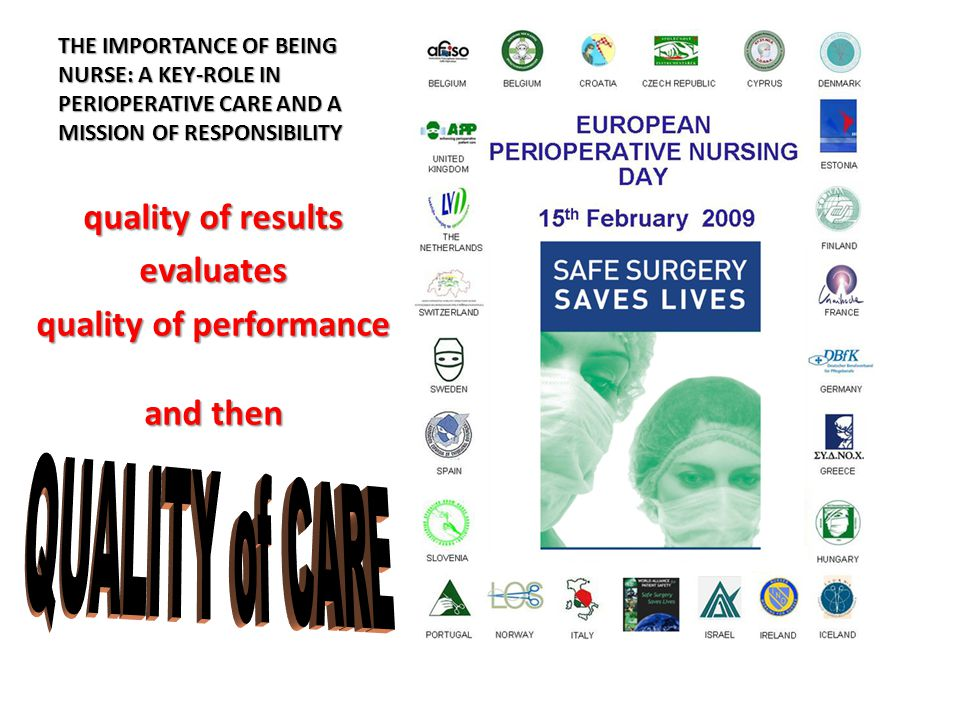 THE IMPORTANCE OF BEING NURSE: A KEY-ROLE IN PERIOPERATIVE CARE AND A MISSION OF RESPONSIBILITY quality of results evaluates quality of performance and then