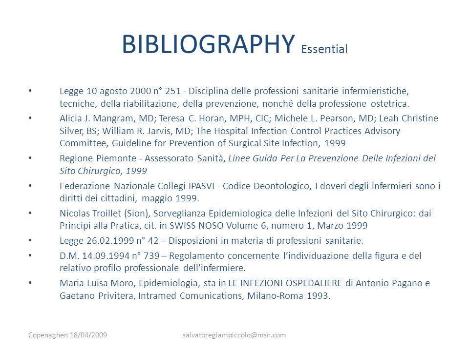 BIBLIOGRAPHY Essential Legge 10 agosto 2000 n° 251 - Disciplina delle professioni sanitarie infermieristiche, tecniche, della riabilitazione, della prevenzione, nonché della professione ostetrica.