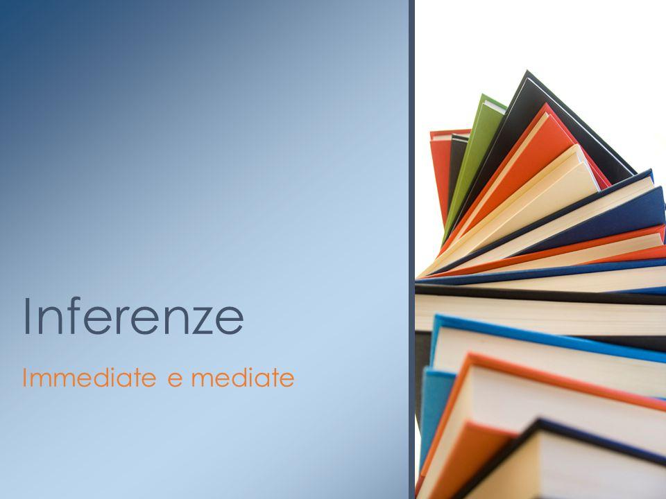 Immediate e mediate Inferenze
