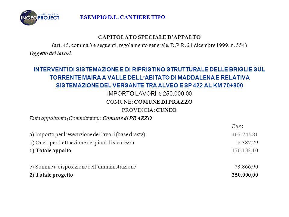 ESEMPIO D.L. CANTIERE TIPO CAPITOLATO SPECIALE D'APPALTO (art. 45, comma 3 e seguenti, regolamento generale, D.P.R. 21 dicembre 1999, n. 554) Oggetto