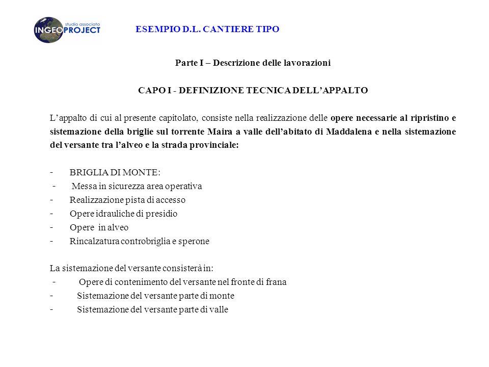 ESEMPIO D.L. CANTIERE TIPO Parte I – Descrizione delle lavorazioni CAPO I - DEFINIZIONE TECNICA DELL'APPALTO L'appalto di cui al presente capitolato,