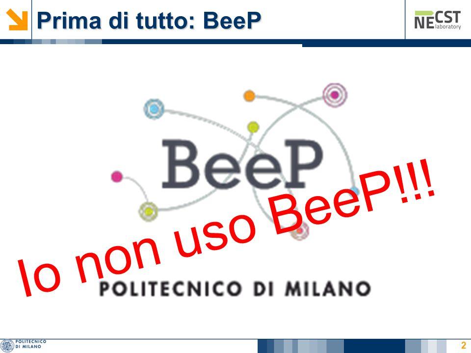 Prima di tutto: BeeP 2 Io non uso BeeP!!!