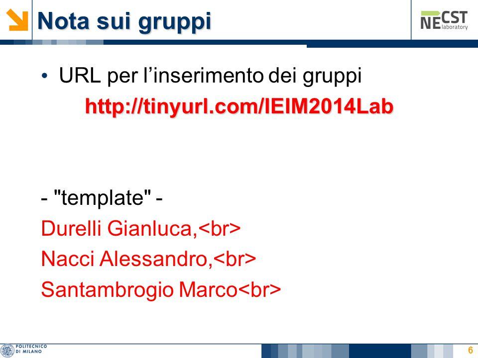 Nota sui gruppi URL per l'inserimento dei gruppihttp://tinyurl.com/IEIM2014Lab -