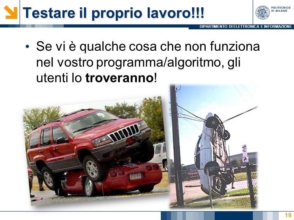 DIPARTIMENTO DI ELETTRONICA E INFORMAZIONE Testare il proprio lavoro!!.
