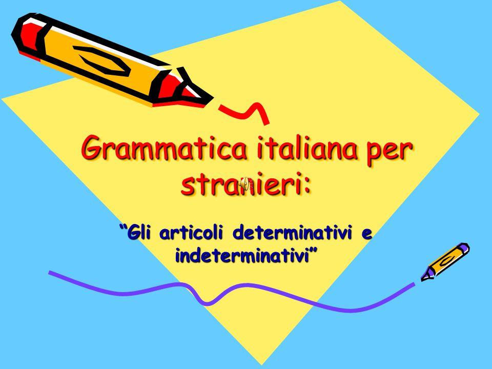 """Grammatica italiana per stranieri: """"Gli articoli determinativi e indeterminativi"""""""