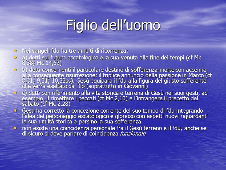 Figlio dell'uomo Nei vangeli fdu ha tre ambiti di ricorrenza: Nei vangeli fdu ha tre ambiti di ricorrenza: a) detti sul futuro escatologico e la sua v