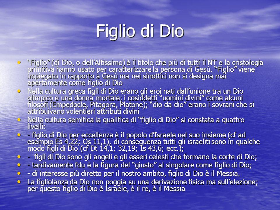 """Figlio di Dio """"Figlio"""" (di Dio, o dell'Altissimo) è il titolo che più di tutti il NT e la cristologia primitiva hanno usato per caratterizzare la pers"""