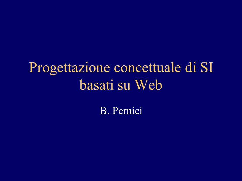 Progettazione concettuale di SI basati su Web B. Pernici