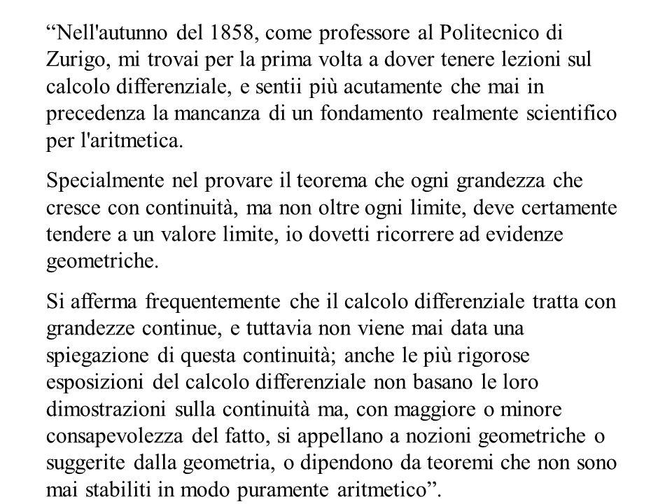 """""""Nell'autunno del 1858, come professore al Politecnico di Zurigo, mi trovai per la prima volta a dover tenere lezioni sul calcolo differenziale, e sen"""