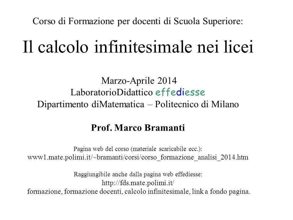Corso di Formazione per docenti di Scuola Superiore: Il calcolo infinitesimale nei licei Marzo-Aprile 2014 LaboratorioDidattico effediesse Dipartiment
