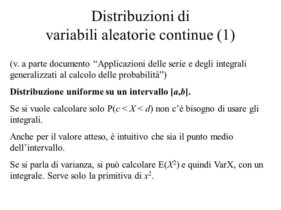 """Distribuzioni di variabili aleatorie continue (1) (v. a parte documento """"Applicazioni delle serie e degli integrali generalizzati al calcolo delle pro"""