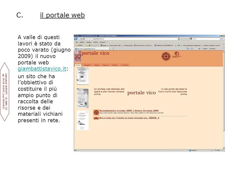 C. il portale web A valle di questi lavori è stato da poco varato (giugno 2009) il nuovo portale web giambattistavico.it: giambattistavico.it un sito