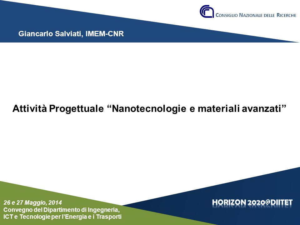 Conferenza del Dipartimento Roma, 26 e 27 maggio 2014 Specific challenge: Functional materials are enabling the large scale market penetration of secure, sustainable and affordable energy based on low-carbon, decentralised power generation.