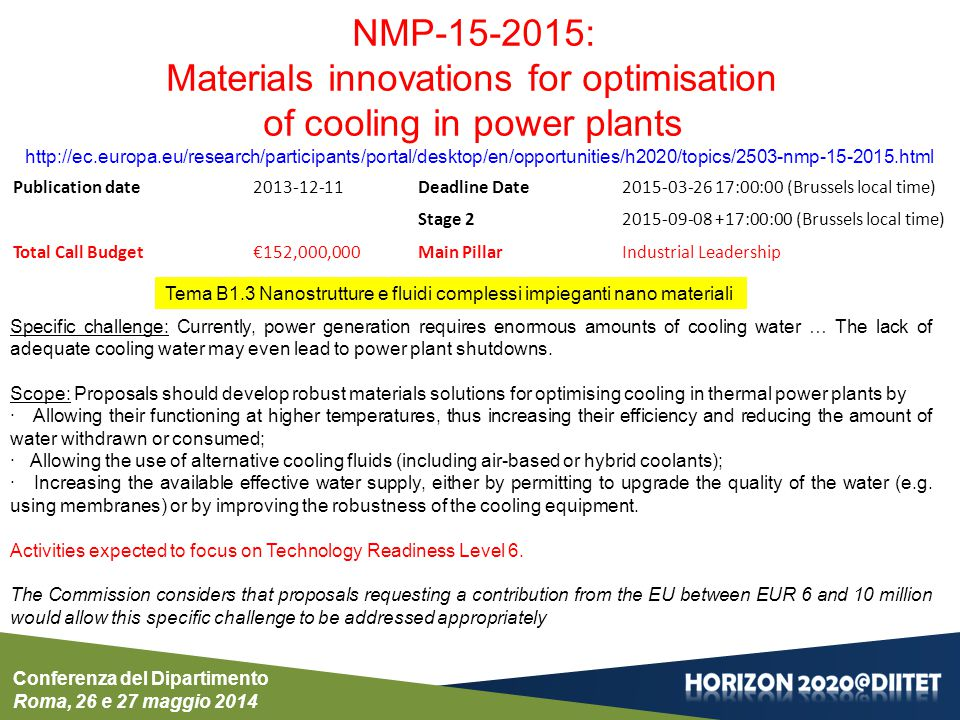 Conferenza del Dipartimento Roma, 26 e 27 maggio 2014 NMP-15-2015: Materials innovations for optimisation of cooling in power plants http://ec.europa.