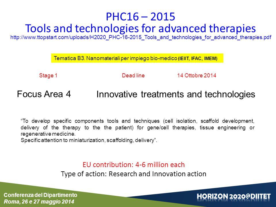 Conferenza del Dipartimento Roma, 26 e 27 maggio 2014 PHC16 – 2015 Tools and technologies for advanced therapies http://www.ttopstart.com/uploads/H202