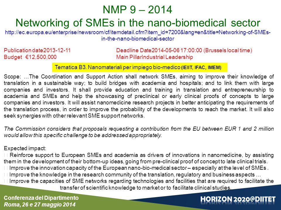 Conferenza del Dipartimento Roma, 26 e 27 maggio 2014 Publication date2013-12-11Deadline Date2014-05-06 17:00:00 (Brussels local time) Budget €12,500,