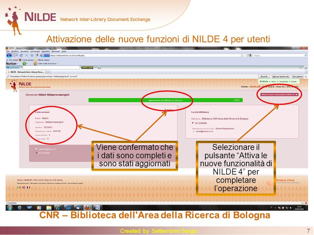 8 CNR – Biblioteca dell Area della Ricerca di Bologna Da questo momento potete usare le nuove funzionalità di NILDE 4 Created by Settembrini Sergio Attivazione delle nuove funzioni di NILDE 4 per utenti