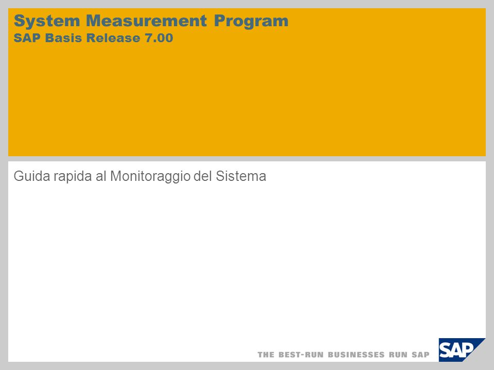 System Measurement Program SAP Basis Release 7.00 Guida rapida al Monitoraggio del Sistema