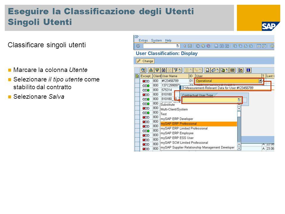 Eseguire la Classificazione degli Utenti Singoli Utenti Classificare singoli utenti Marcare la colonna Utente Selezionare il tipo utente come stabilit
