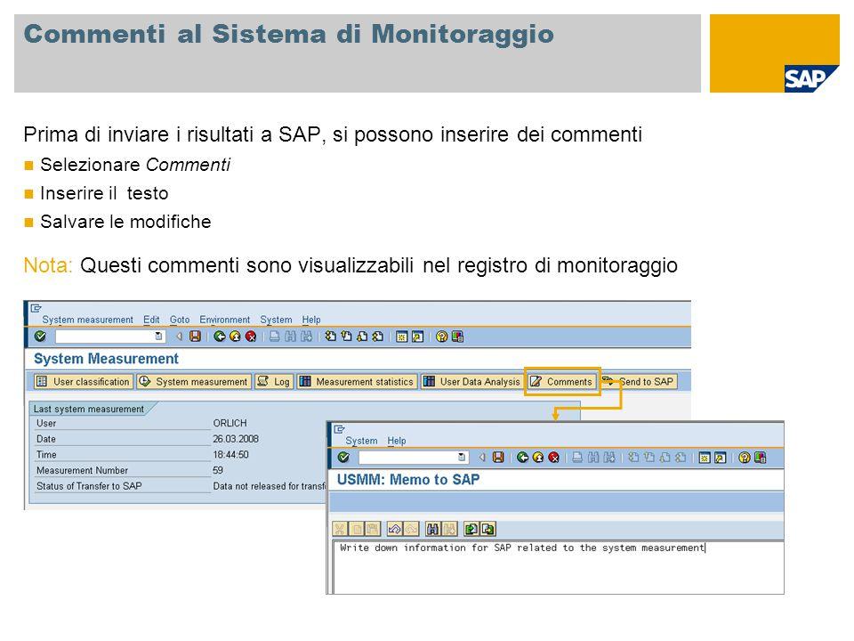 Commenti al Sistema di Monitoraggio Prima di inviare i risultati a SAP, si possono inserire dei commenti Selezionare Commenti Inserire il testo Salvar