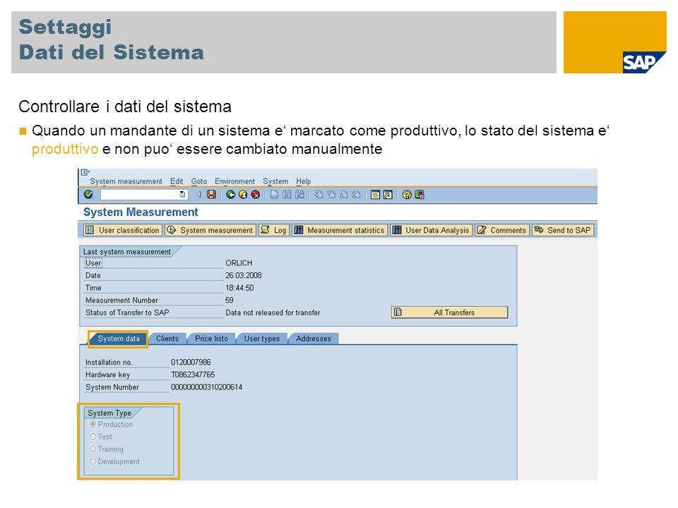 Settaggi Dati del Sistema Controllare i dati del sistema Quando un mandante di un sistema e' marcato come produttivo, lo stato del sistema e' produtti